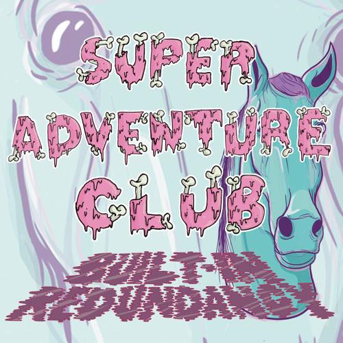 SUPER ADVENTURE CLUB // BUILT-IN REDUNDANCY