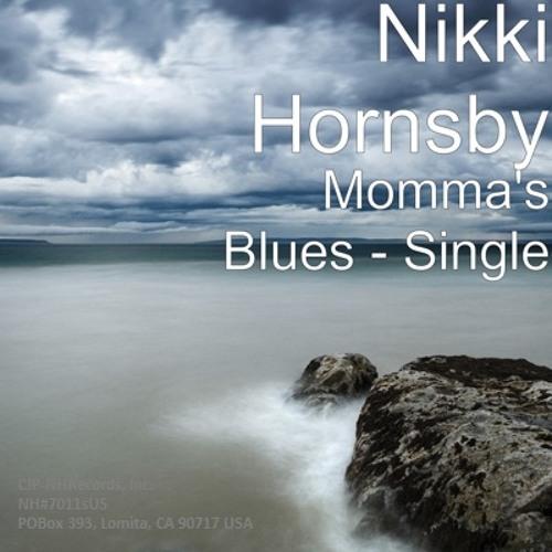 Momma's  Blues - Nikki Hornsby