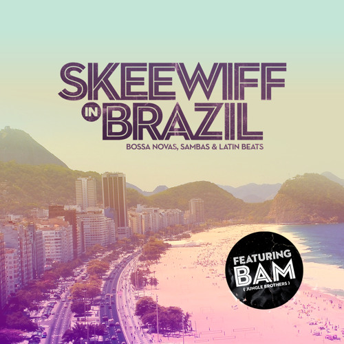 Skeewiff Feat Bam (Jungle Brothers) - Blame It On Rio