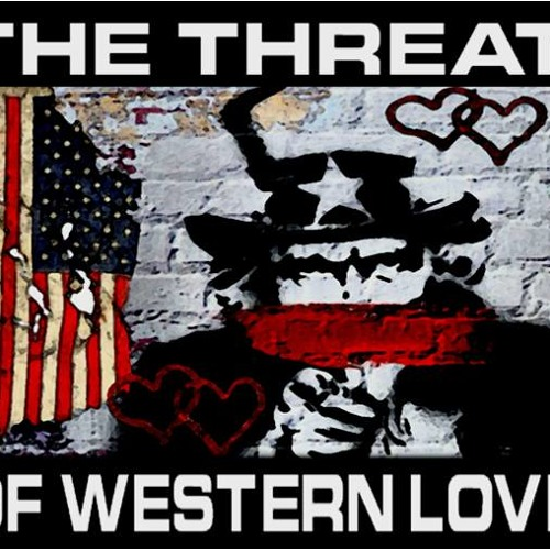 'The Threat Of Western Love' - April 28, 2014