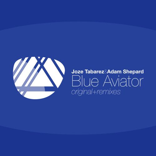 Adam Shepard & Jose Tabarez - Blue Aviator (Sean Norvis Remix)