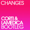 Faul & Wad Ad vs Pnau - Changes (Corti & LaMedica Bootleg)