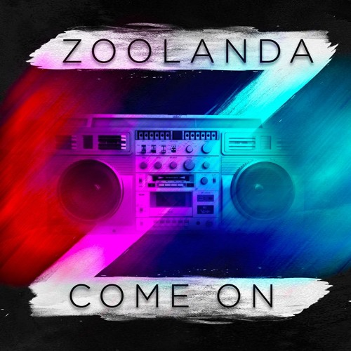 Zoolanda - Come On (Original Mix)