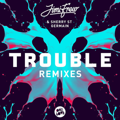 Jimi Frew Ft. Sherry St Germain - Trouble (Djuro Remix) [One Love] OUT NOW
