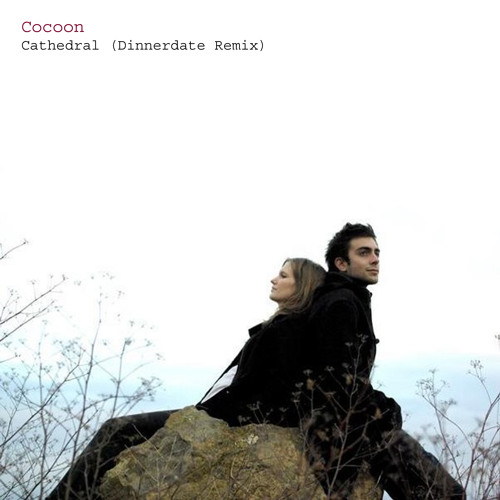 Cocoon - Cathedral (Dinnerdate Remix)