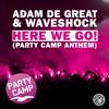 Adam De Great & Waveshock - Here We Go! (Party Camp Anthem) (Edit)