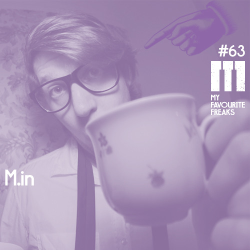 My Favourite Freaks Podcast #63 M.in