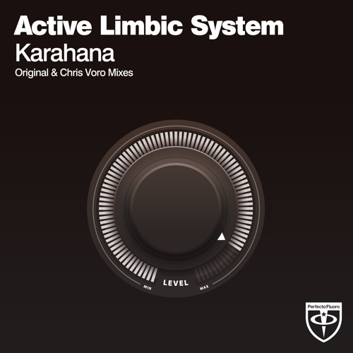 Active Limbic System - Karahana (Chris Voro Remix)[Perfecto Fluoro]