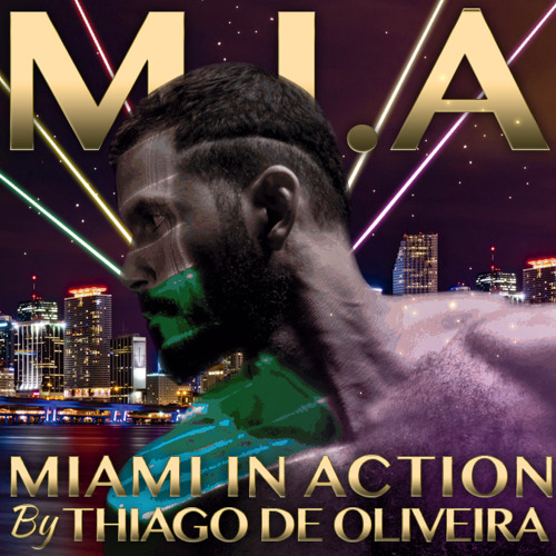 M.I.A. MIAMI IN ACTION BY THIAGO DE OLIVEIRA Mp3