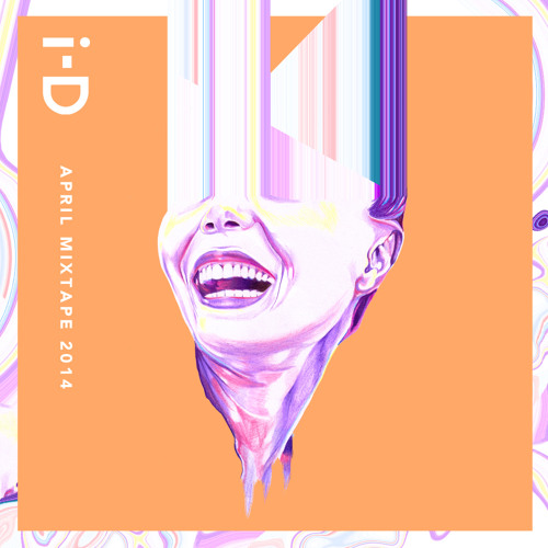 i-D April Mixtape 2014