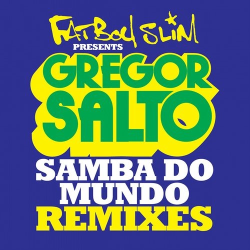 Gregor Salto - Samba Do Mundo feat. Saxsymbol & Todorov (Fatboy Slim Presents) (Wiwek Remix)