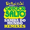 Gregor Salto - Samba Do Mundo feat. Saxsymbol & Todorov (Fatboy Slim Presents) (Madskillz Remix)