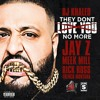DJ Khaled-They Don't Love You No More Ft Jay Z,Rick Ross,Meek Mill,French Montana (Jay-Z Diss Drake)