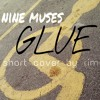 Nine Muses - Glue (short cover)