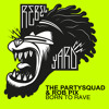 The Partysquad & Rob Pix - Born To Rave (Original Mix)