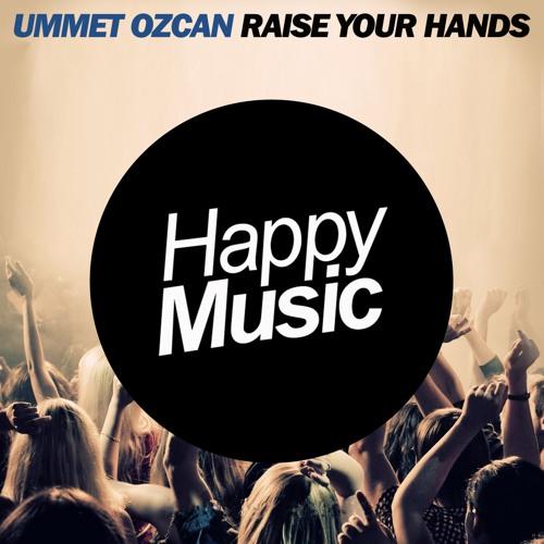 Ummet Ozcan - Raise Your Hands (Radio Edit)