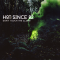 Hot Since 82 Don't Touch The Alarm (Booka Shade Remix) Artwork
