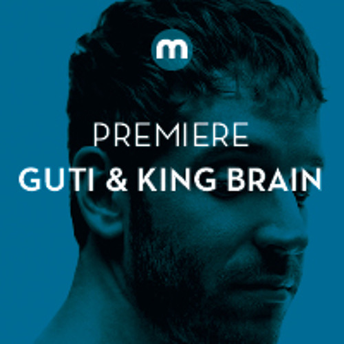Premiere: Guti & King Brain 'Opus 1'