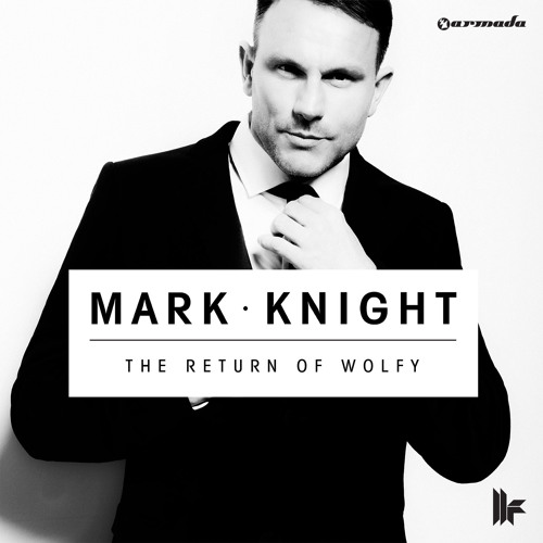 Mark Knight - The Return Of Wolfy