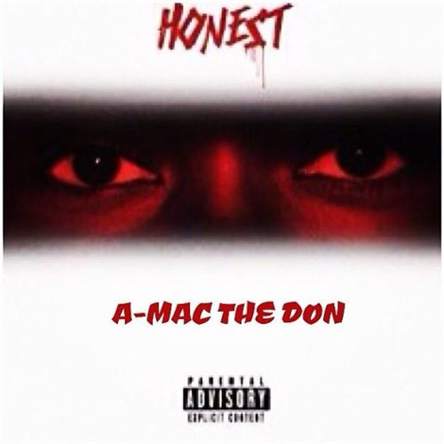 A-MAC THE DON -H.O.N.E.S.T (PART 1)