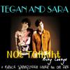 Tegan And Sara - Not Tonight + Im On Fire (Bing Lounge)