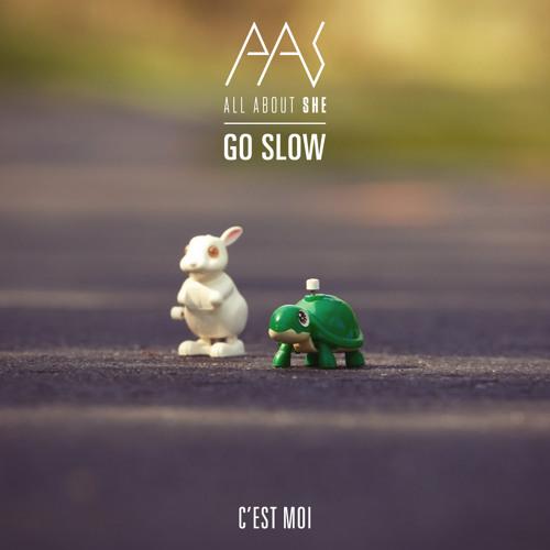 C'est Moi - Go Slow
