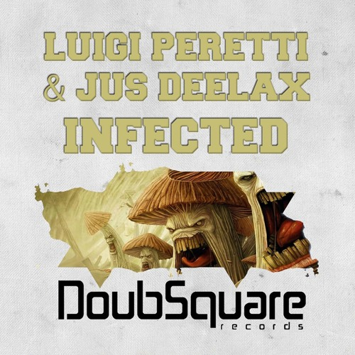 Luigi Peretti & Jus Deelax - Infected (Original Mix) OUT NOW !!