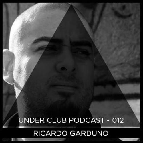 Under Club Podcast 012 - Ricardo Garduno