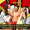 TERA HERO IDHAR HAI (TAPORI MIX) - DJ HARSH & DJ PRAFUL