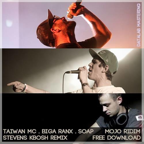 Taiwan Mc feat Biga Ranx. Mojo ridim (Stevens Kbosh remix) FREE DOWNLOAD
