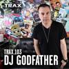 TRAX.103 DJ GODFATHER