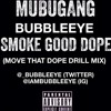 Move That Dope Drill Mix (Smoke Good Dope)