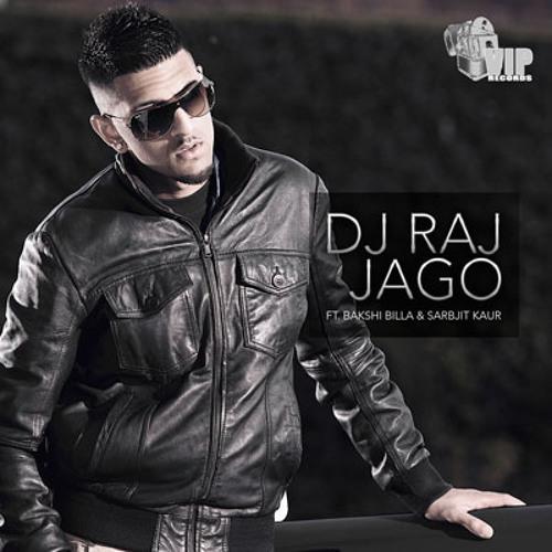 DJ RAJ - Jago (feat. Bakshi Billa & Sarbjit Kaur)