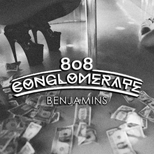 Benjamins by 808 CONGLOMERATE