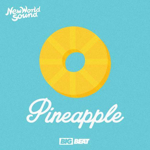 New World Sound - Pineapple [OUT NOW]