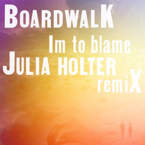 Boardwalk - I'm To Blame (Julia Holter Remix)