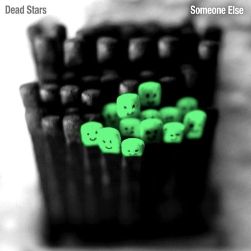 Dead Stars - Someone Else