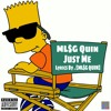 MLSG Quin - Just Me [Lyrics By. ML$G Quin]