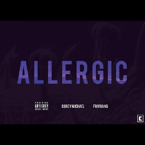 "Corey Michael ft. FrivGang - ""Allergic"""