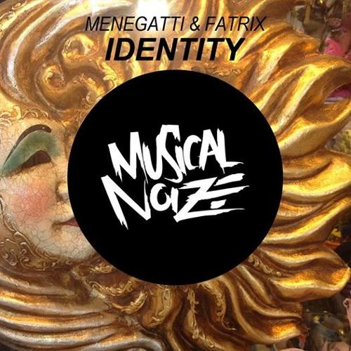 Menegatti & Fatrix - Identity (OUT NOW)