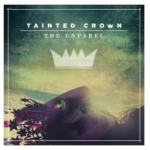 The Unparel - Tainted Crown (Taylor Franklyn Remix) - Free Download