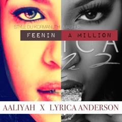 Lyrica Anderson X Aaliyah - Feenin A Million (Style du Kormanuth mashup)