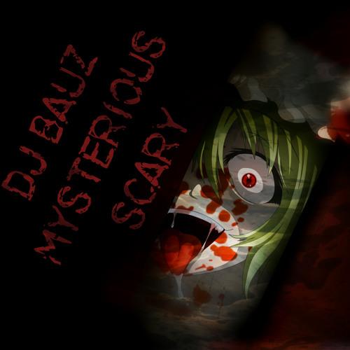 DJ Bauz - Mysterious & Scary