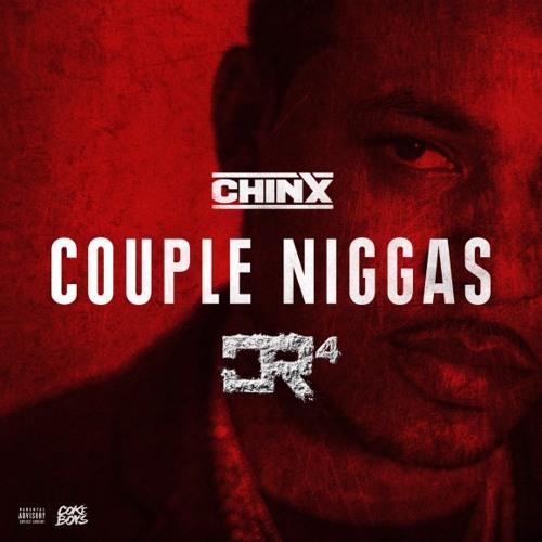Chinx - Couple Niggas