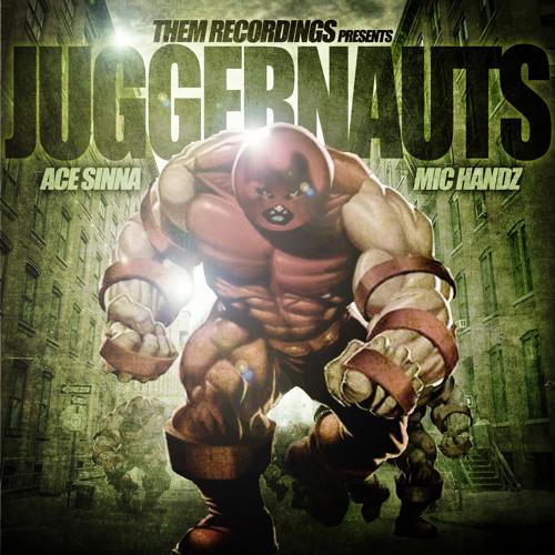 Juggernauts feat. Mic Handz