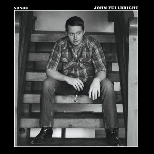 John Fullbright - SONGS