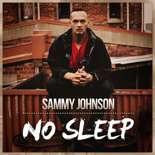 """No Sleep"" by Sammy Johnson (prod. Noah Cronin)"