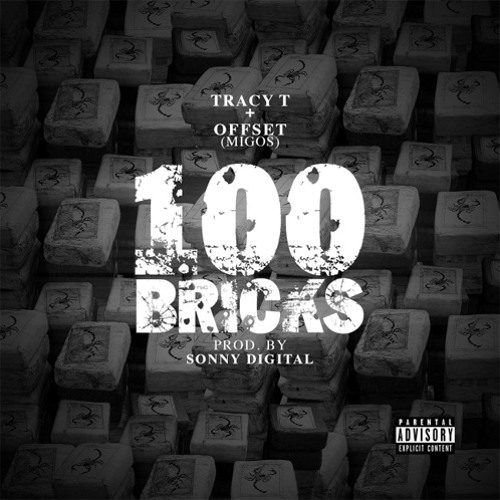 Tracy T ft Offset - 100 Bricks (prod. Sonny Digital)