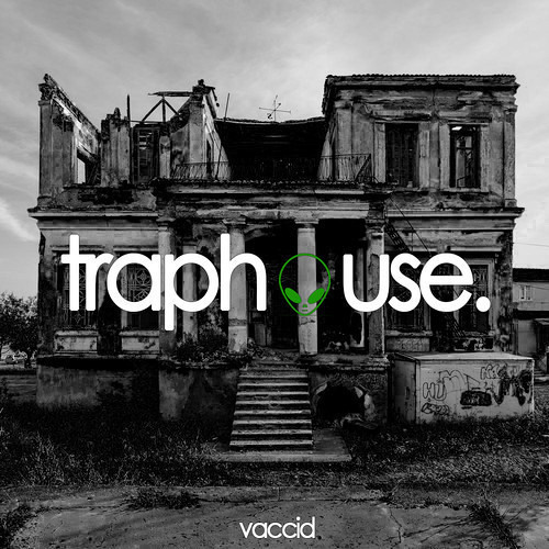 Vaccid - Traphouse
