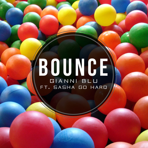 Gianni Blu - BOUNCE ft. Sasha Go Hard